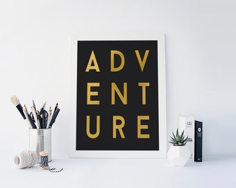 Adventure Print, Black and Gold, Gold Foil Print, Typography, Typographic Print, Dorm Decor, Dorm Decor, Apartment Decor