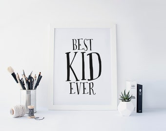 "PRINTABLE Art ""Best Kid Ever"" Typography Art Print Black and White Nursery Decor Nursery Art Print Boys Room Decor Girls Room Decor"