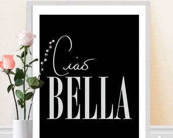 Ciao Bella Print - Typography - Black and White - Quote - Wall Decor - Art Print - Handwritten Poster