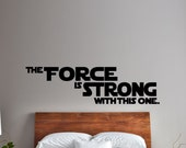 The Force Is Strong With This One STAR WARS Wall Art/ Vinyl Decal. Home Decor Living Room / Bedroom