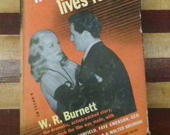Nobody Lives Forever by W. R. Burnett Vintage 1945 Hardcover Book