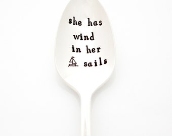 She Has Wind In Her Sails. Inspirational quote hand stamped spoon by Milk & Honey.