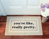The Original You're Like, Really Pretty Decorative Doormat, Door mat, Area Rug  // HAND PAINTED 20x34 by Be There in Five