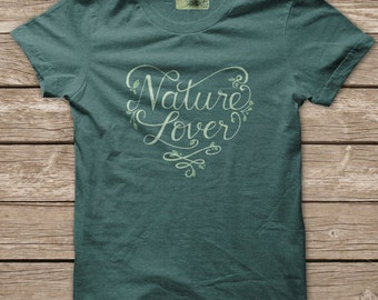 Nature Lover T-shirt, super soft screen printed tee shirt, green women's and unisex hiking shirt camping gift