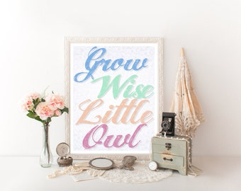 Grow Wise Little Owl Printable, Owl Download Print, Owl Digital Download Owl Decor Digital Download Owl Decor Nursery Decor Nursery Owl 0096