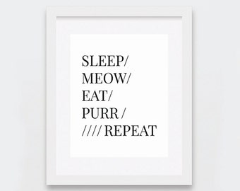Sleep Meow Eat Purr Repeat Cat Typography Art Printable, Funny Art Print for Crazy Cat Ladies, Black and White Cat Print, Instant Download