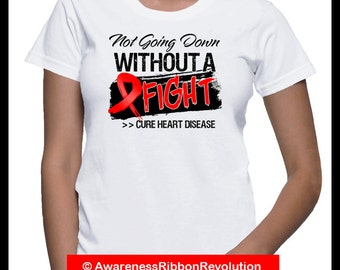 Not Going Down Without a Fight Heart Disease Shirt