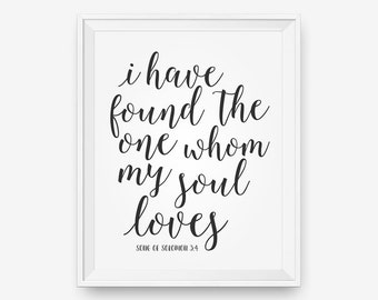 I Have Found the One Whom My Soul Loves, Bible Verse art print Christian wall art - Digital Download