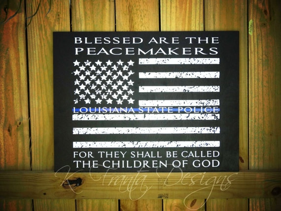 Thin Blue Line American Flag Blessed Are The Peacemakers Wood