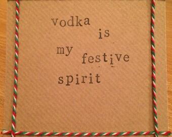 Vodka is my festive spirit handmade Christmas card