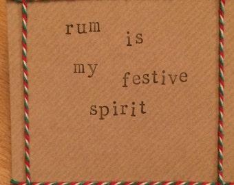 Rum is my festive spirit handmade Christmas card