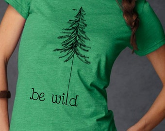 """adorable """"Be wild"""" tee, comfortable and soft"""