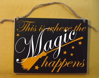 This is where the Magic happens, Witch Halloween Wood Sign Small 5x7""