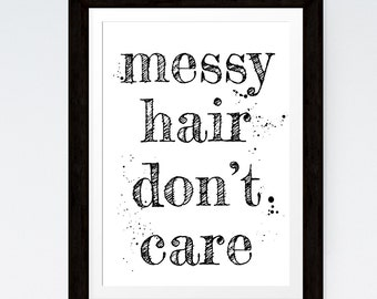 Messy Hair Don't Care Print Minimalist Print Decor Wall Art Funny Quote Beauty Quote Black and White Print Typography Fashion Quote Wall Art
