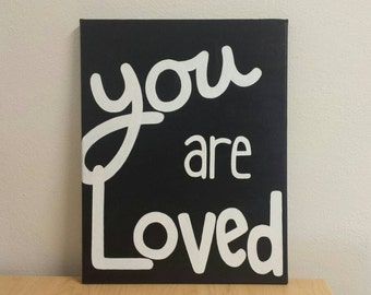 You are Loved - Gloss acrylic painting