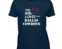 Dallas Cowboys Women's T-Shirt This Girl Loves Women's T Shirt Ladies Graphic Tee Dallas Cowboys