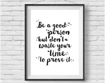 "Motivational Print ""Be a good person"" Poster Inspirational Wall Art Inspirational Print Motivational Poster Quote Art Black and White Print"