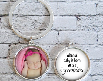 CUSTOM: Grandma gift. Double sided pendant. Photo on one side, When a baby is born so is a Grandma. Choice of necklace or keychain.  Gift.