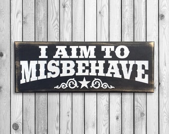 "I Aim to Misbehave Wall Sign 5.5"" x 15"""
