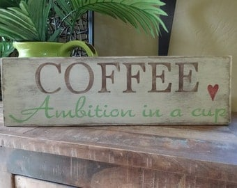 COFFEE Ambition in a cup. Hand  painted wood sign/ Coffee wall art/ Kitchen sign/ Dinning room decor/ Rustic coffee decor/ Coffee bar sign