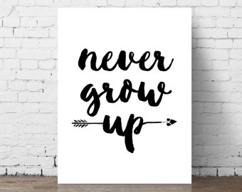 Never Grow Up // Printable Wall Art / Baby Shower Gift / Black & White Art / Children's Room Decor / Kids Room / Nursery / Boys Room / Arrow