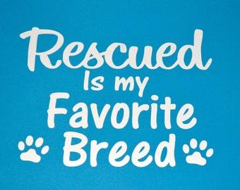 Rescued Is My Favorite Breed Vinyl Sticker