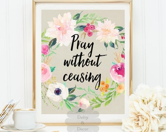 Pray without ceasing Bible verse Christian quote Scripture print typography print calligraphy art print printable versehome decor art