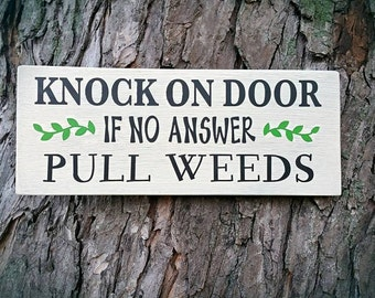 12x4 Pull Weeds Wood Sign