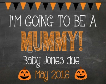 I'm Going To Be A Mummy Chalkboard - Halloween Pregnancy Announcement Chalkboard - Fall Pregnancy Chalkboard - Photo Prop - October