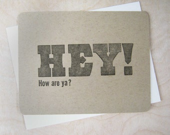 Letterpress Card, Hey! How are ya?
