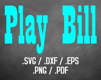 Play Bill Font Design Files For Use With Your Silhouette Studio Software, DXF Files, SVG Font, EPS Files, Png Fonts, Western Font Silhouette