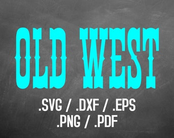 Old West Font Design Files For Use With Your Silhouette Studio Software, DXF Files, SVG Font, EPS File, Png Font, Old West Font Silhouette
