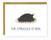 Funny Christmas Card / Holiday Card -The Struggle is Real - Burnt Turkey