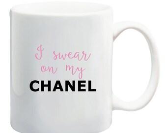 I Swear On My CHANEL 11 oz Ceramic Mug