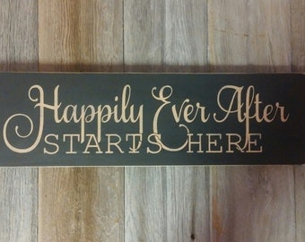 Happily Ever After Starts Here Wood Sign