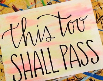 This too shall pass - original painting on flat canvas
