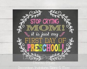 first day of preschool, First Day of preschool sign, first day of pre-k, stop crying mom, 1st day of preschool sign, preschool girl, school