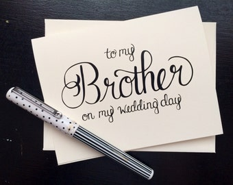To My Brother On My Wedding Day Card - folded, hand lettered notecard with envelope