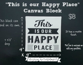 "Canvas Block ""This is our Happy Place"""