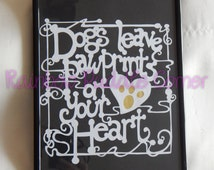 Dogs leave pawprints on your heart A4 framed hand papercut, paper cut art, papercutting, dogs, puppy, OOAK, hand cut