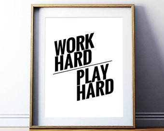 Art Digital Print Poster 'Work Hard Play Hard' Printable Typography Inspirational Quote Black and White Motivation Wall Art Digital Download