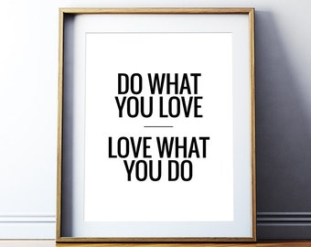 """Art Digital Print """"Do what you love. Love what you do"""" Printable Poster – Inspirational Typography Quote Wall Art *INSTANT DOWNLOAD*"""
