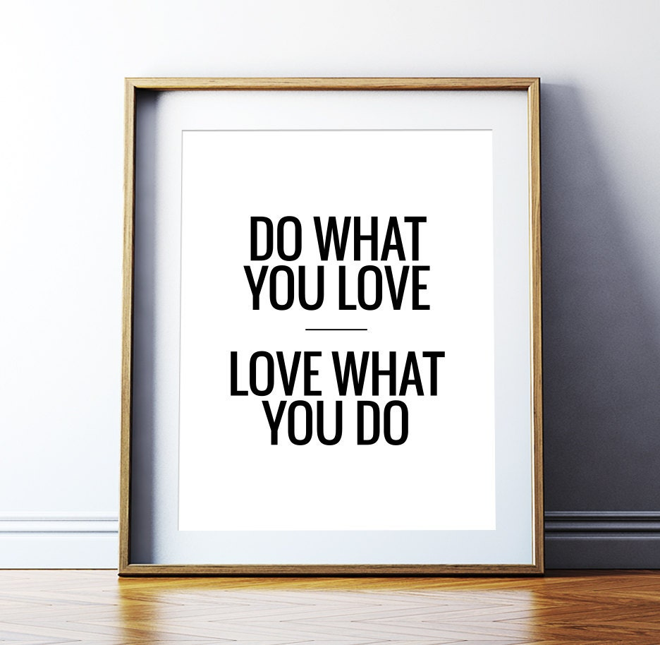 art digital print do what you love love what you. Black Bedroom Furniture Sets. Home Design Ideas
