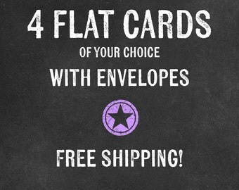 4 Flat cards of your choice with envelopes - free shipping!