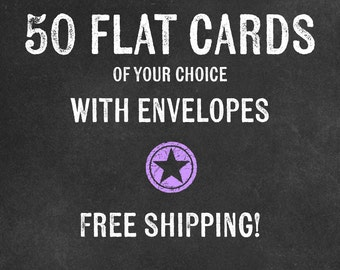 50 Flat cards of your choice with envelopes - free shipping!