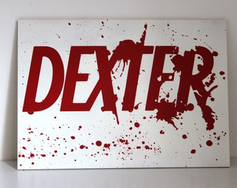 Dexter - painting - blood splatter - wood - art - TV - fan art