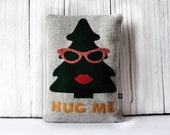 "Tree Hugger Pillow ""Hug Me"" -- Green and Gray Wool Plushie with Hidden Zipper Pouch"