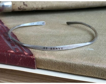 BE BRAVE - Hand Stamped Cuff Thin Stacking Bracelet Personalized Custom Order Adjustable Handmade - Brushed Distressed