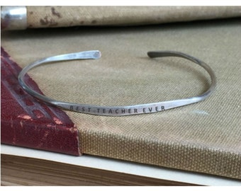 BEST TEACHER EVER - Hand Stamped Cuff Thin Stacking Bracelet Personalized Custom Order Adjustable Handmade - Brushed Distressed