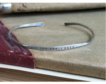 This Too Shall Pass - Hand Stamped Cuff Thin Stacking Bracelet Personalized Custom Order Adjustable Handmade - Brushed Distressed